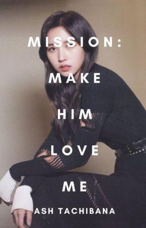 Mission: Make Him Love Me by atachibana01