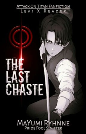 The Last Chaste | Levi X Reader | AU by Pride_Fool_Sinister