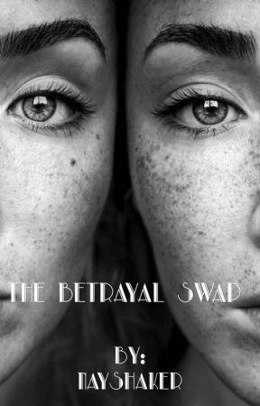 The Betrayal Swap  by nayshaker