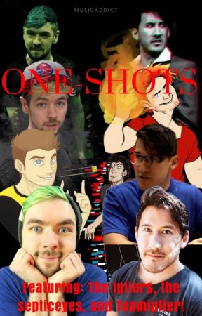 Iplier and Septiceye One-Shots/Imagines by bubble-tea-junkie