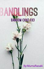 Bandlings  by MumuRasaki
