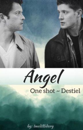 Ángel || One Shot ~ Destiel by ImedMidory
