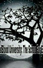 MafBlood University:The School For Elites by Kaize_Ey