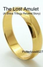 The lost amulet( shiva trilogy related story) by potterlove8527