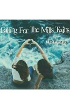 Falling For The Mills Twins |Max And Harvey| by MillsiesForever