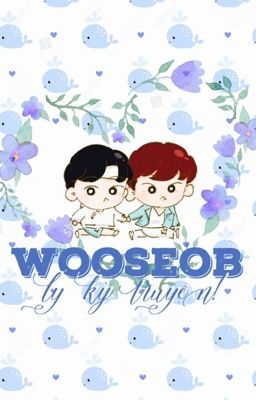 [PRODUCE 101 SEASON 2] WooSeob ly kỳ truyện ~ Park Woojin x Ahn Hyunseob