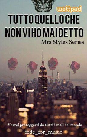 Tutto quello che non vi ho mai detto 4 | MRS STYLES SERIES  by fede_for_music