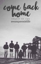 Come back home - SEQUEL TO RUN - BTS GANG AU by swanqueenislife