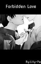 Forbidden Love ((boyXboy YAOI)) by Lilly-Pad