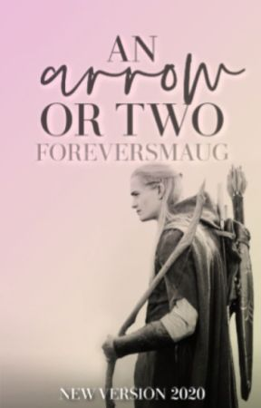 An Arrow or Two || Legolas/LotR by foreversmaug