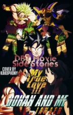 My True Love!!! Gohan And Me {DBZ Movie Side Stories} by JanaeH