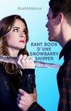 RantBook d'une SnowBarry Shipper 💙 [RB2] [REPUBLICATION] cover