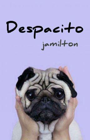 Despacito~♡~ Jamilton ✓ by YoGurlZoey