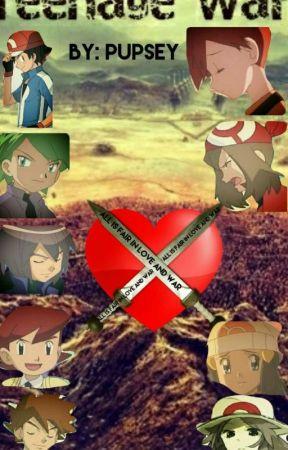 Teenage War (Pokemon School Fanfic) {SLOW UPDATES}  by Pupsey