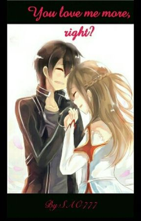 You Love Me More, Right?(Kirito x Asuna) by Spring_River