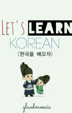 Let's Learn Korean by gluedmosaic