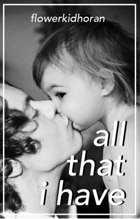 All That I Have // Harry Styles AU by athomenjh