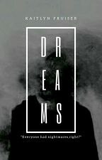 Dreams || Original by officialfruiser