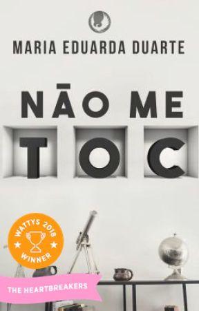 Não me TOC [COMPLETO] by MadduNyah