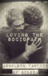 Loving The Sociopath (Johnlock) cover