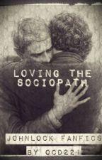 Loving The Sociopath (Johnlock) by caitlin_evansxx