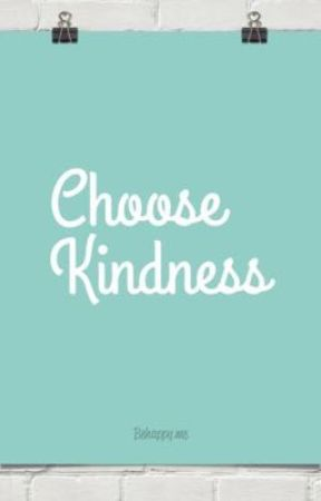 Choose Kindness by RedRidingHood301