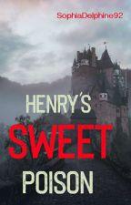 Henry's Sweet Poison by SophiaDelphine92