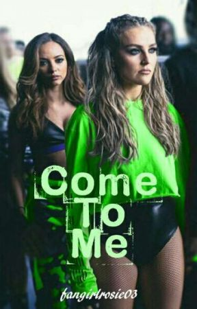 Come To Me | Jerrie by fangirlrosie03