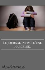 Le journal intime d'une harcelée. by Miss-Framboise