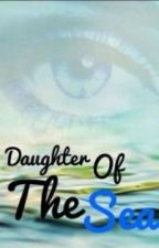 Daughter of the Sea (Percy Jackson Fanfiction) by lucky_ducky_123