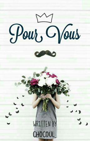 Pour Vous by chocoul_