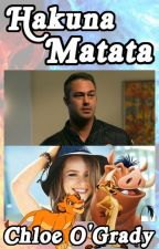 ON HOLD! Hakuna Matata - A One Chicago Fanfiction by ChloeOgrady1