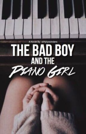 The Bad Boy and the Piano Girl (Book #1) by simplywonders