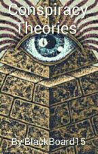 Conspiracy Theories by BlackBoard15