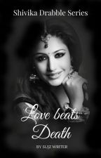 Love Beats Death✔ by SujzWriter