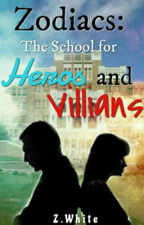 Zodiac Adventures: The School for Heroes and Villains by Z_White