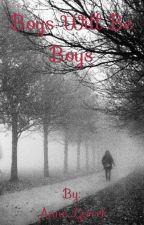 Boys will be boys by Anne_Gerrel