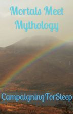 Mortals meet mythology by CampaigningForSleep