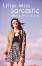 Little Miss Sarcastic by purple_princess143