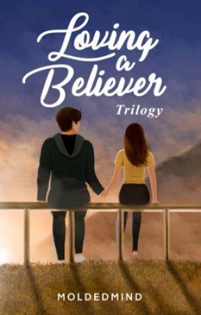 Loving a Believer Trilogy by MoldedMind