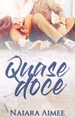 Quase Doce by NaiaraAimee