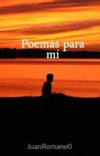 Poemas para mi by JuanRomano0
