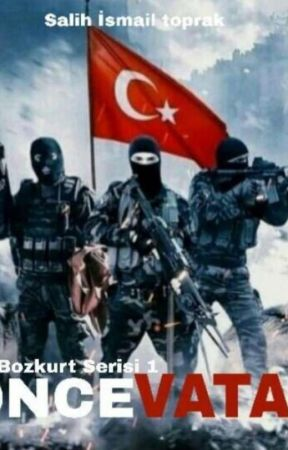 ÖNCE VATAN (BOZKURT SERİSİ 1) by BySit025