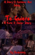 The Walking Dead: A New Frontier || Te Quiero- Kate x Javier Fanfiction by sxphmxri