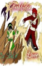 Forbbiden Love (Gaara and Toph Love Story) by StArLaV