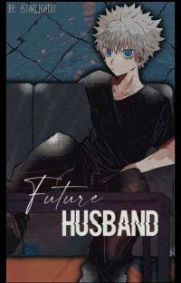 『Future Husband⇝Killua∣completed』 cover