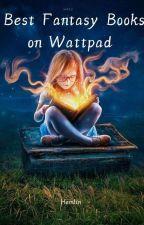 Best Fantasy Books On Wattpad by Hemlin
