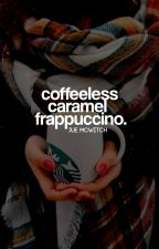 COFFEELESS CARAMEL FRAPPUCCINO by JueTheWitch