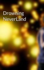Drowning NeverLand by DreamingInFlight