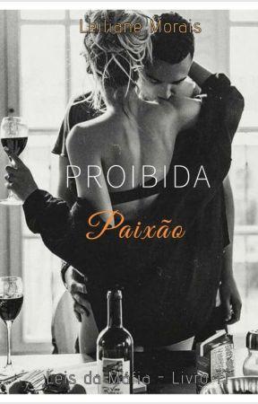 Proibida Paixão - Leis da Máfia (Livro īī)   by LeilianeMorais
